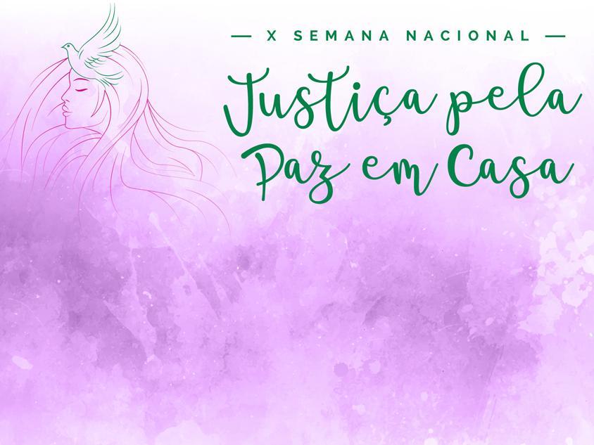 X Semana Nacional - Justiça pela Paz em Casa