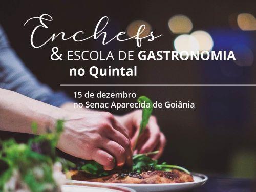 Enchefs e Escola de Gastronomia no Quintal